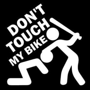 don't touch my bike!