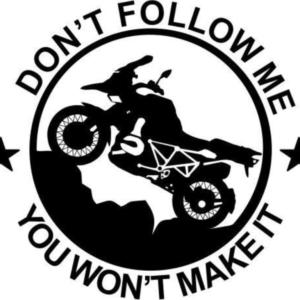 don't follow me, you won't make it ''bmw''