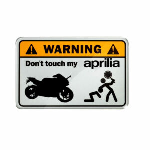 Warning, don't touch my Aprilia