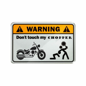 Warning, dont touch my chopper