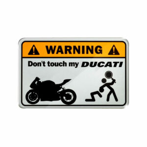 Warning, don't touch my Ducati