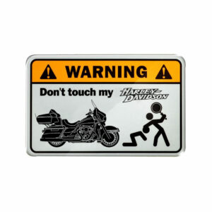 Warning, don't touch my Harley