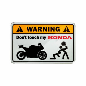 Warning, Don't touch my Honda