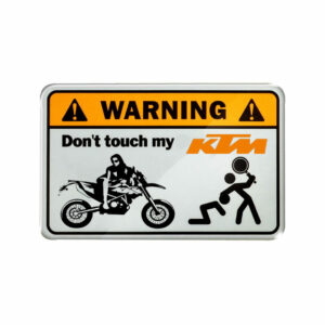 Warning don't touch my KTM
